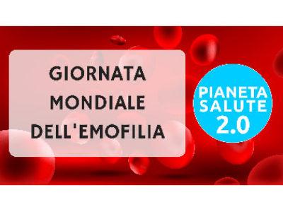 Giornata mondiale dell'emofilia 17 aprile a PIANETA SALUTE 2.0