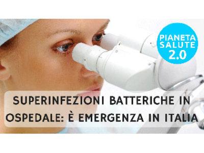 Superinfezioni batteriche in ospedale: è emergenza in Italia PIANETA SALUTE 2.0 - 18 PUNTATA