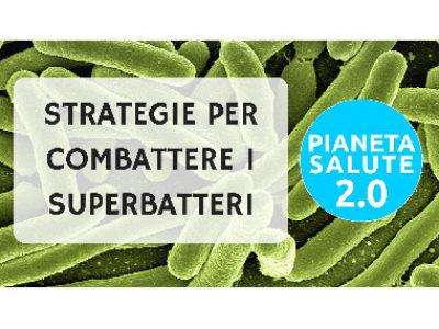 Strategie per combattere i superbatteri PIANETA SALUTE 2.0 24 PUNTATA