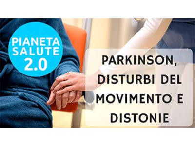 Parkinson, disturbi del movimento e distonie PIANETA SALUTE 2.0 23 PUNTATA