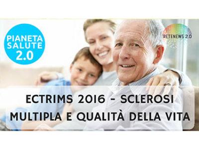 ECTRIMS 2016 su sclerosi multipla e qualità della vita: PIANETA SALUTE 2.0 - 40 PUNTATA