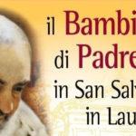 """NELLA CHIESA DI SAN SALVATORE IN LAURO ESPOSTO A NATALE IL """"BAMBINELLO DI PADRE PIO"""""""
