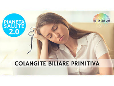 Colangite biliare primitiva: sintomi e cura. PIANETA SALUTE 2.0 - 107a PUNTATA