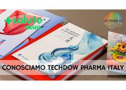 Conosciamo TECHDOW PHARMA ITALY. +SALUTE NEWS 137a puntata