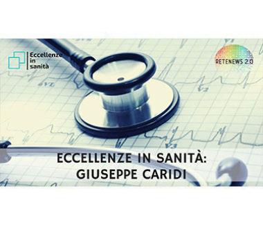 Giuseppe Caridi. ECCELLENZE IN SANITÀ puntata 19