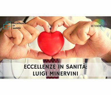 Luigi Minervini. ECCELLENZE IN SANITÀ – puntata 20