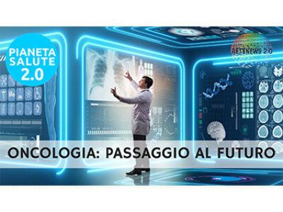 Oncologia: passaggio al futuro. PIANETA SALUTE 2.0 - 139a puntata