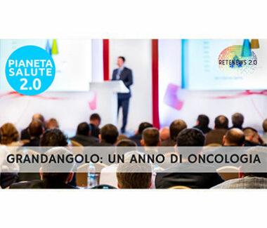 Grandangolo: un anno di oncologia. PIANETA SALUTE 2.0 141a puntata