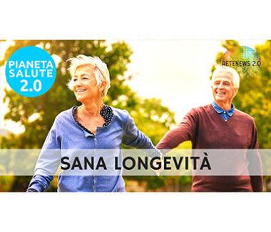 Sana longevità. PIANETA SALUTE 2.0 146a puntata