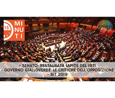 Senato: restaurata lapide del 1871. Governo gialloverde: le critiche dell'opposizione. BIT 2019.