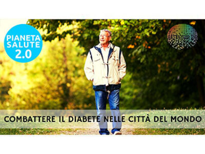 Combattere il diabete nelle città del mondo. PIANETA SALUTE 2.0 166a puntata