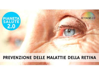 Prevenzione delle malattie della retina e del nervo ottico. PIANETA SALUTE 2 0 168 PUNTATA