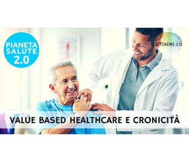 Value based healthcare e cronicità. PIANETA SALUTE 2.0 173a puntata