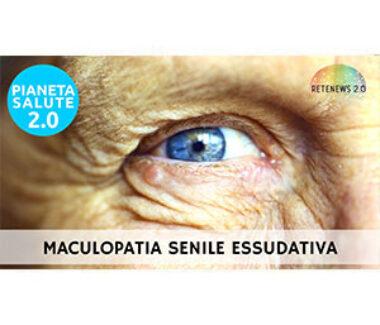 Maculopatia senile essudativa. PIANETA SALUTE 2.0 175a puntata