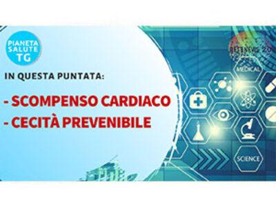 Scompenso cardiaco. Cecità prevenibile. Abbvie investe in immunoterapia. PIANETA SALUTE TG 28.11.19