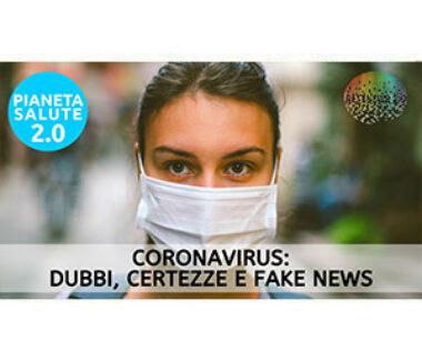 Coronavirus: dubbi, certezze e fake news. PIANETA SALUTE 2.0 188a puntata