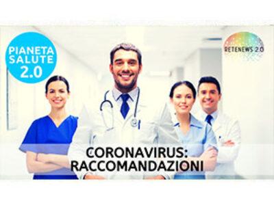 Coronavirus: le raccomandazioni. PIANETA SALUTE 2.0 189a puntata