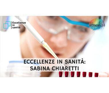 Dott.ssa Sabina Chiaretti. ECCELLENZE IN SANITÀ 37a puntata