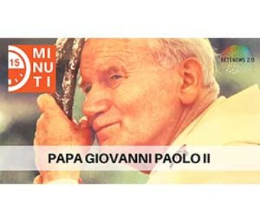 Papa Giovanni Paolo II: il ricordo ed un'opera. E un libro sulla Questione meridionale. 15 minuti