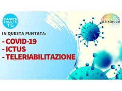 Coronavirus, ictus, teleriabilitazione. PIANETA SALUTE TG del 13.05.2020