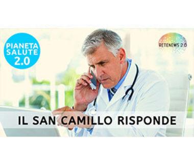 Il San Camillo risponde. PIANETA SALUTE 2.0 196a puntata