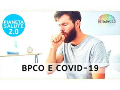 BPCO e Covid-19. PIANETA SALUTE 2.0 199a puntata
