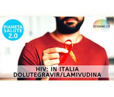 HIV: in Italia dolutegravir/lamivudina. PIANETA SALUTE 2.0 201a puntata