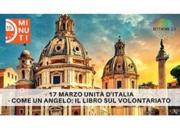 17 marzo anniversario unità nazionale. Come un angelo il libro sul volontariato. 15 minuti 17.3.2021