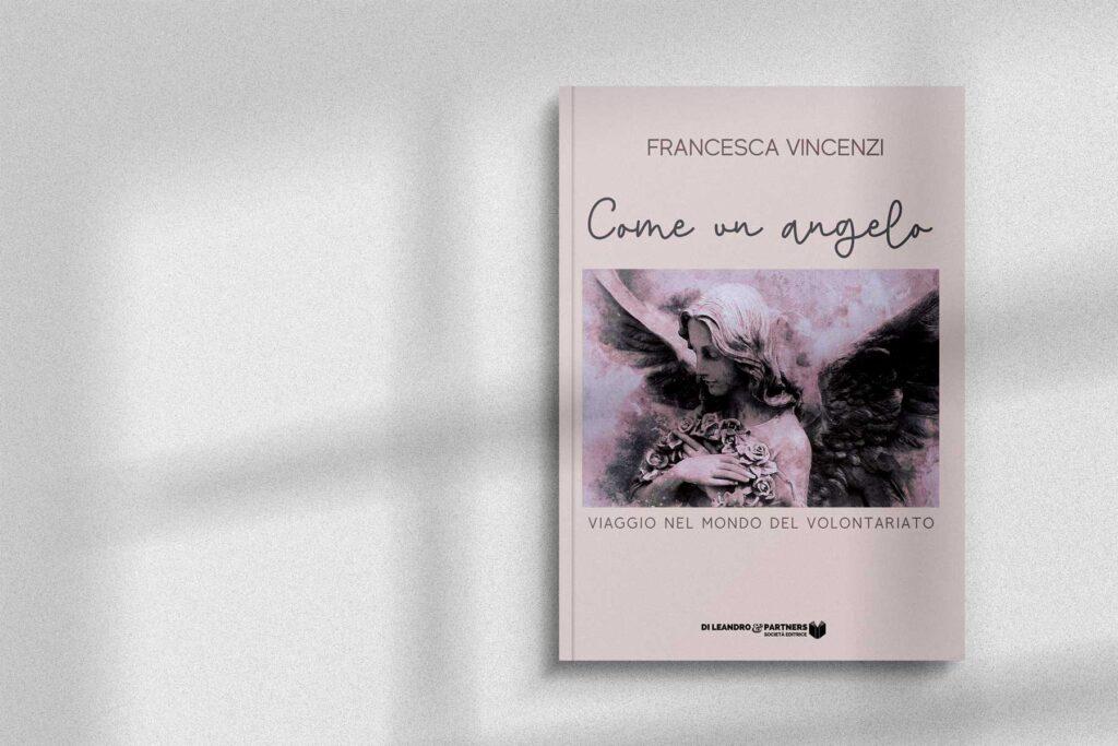 Presentazione del libro sul mondo del volontariato Come un Angelo di Francesca Vincenzi