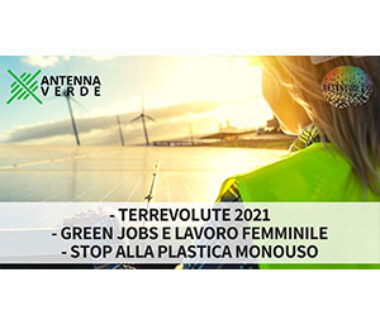 TerrEvolute, climate change, green jobs: ANTENNA VERDE 18a puntata